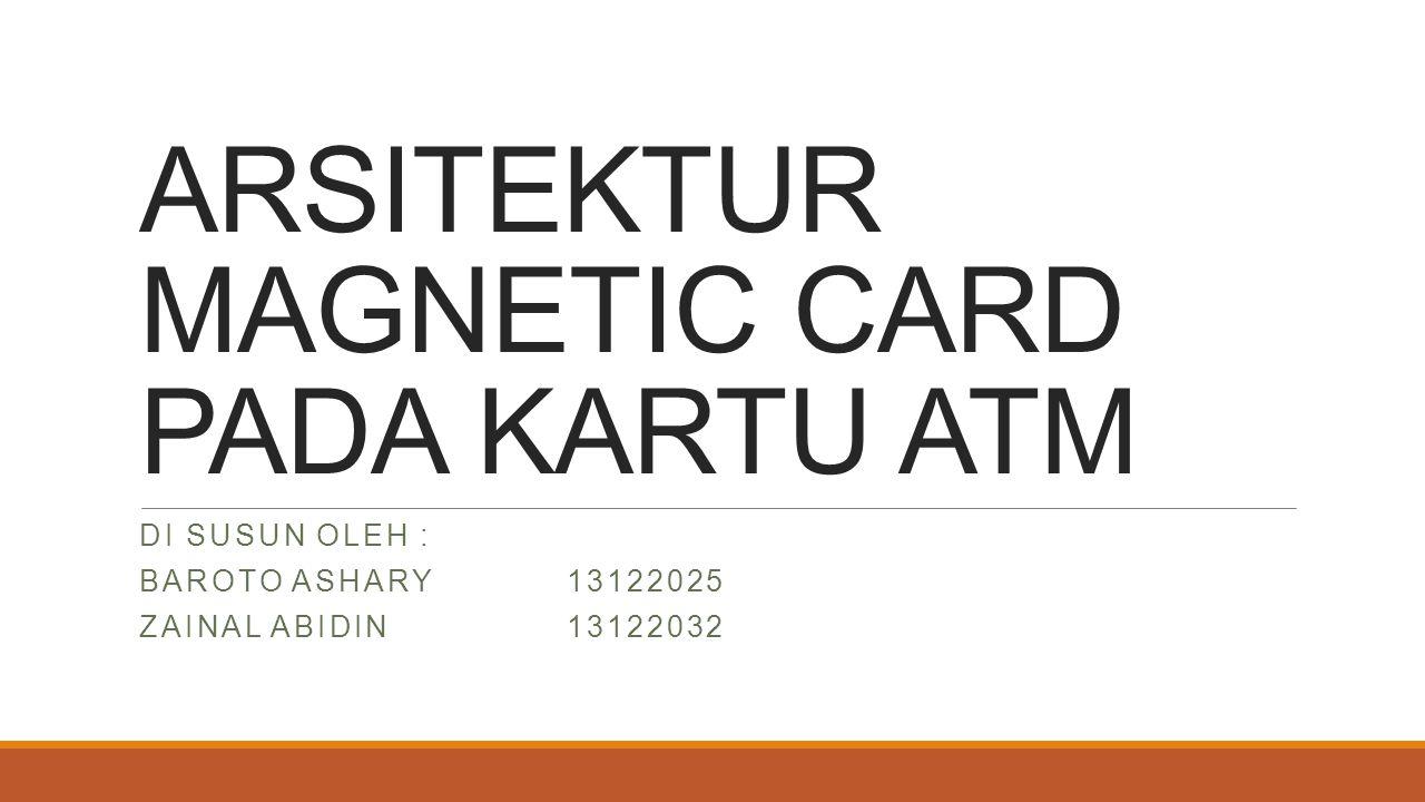 ARSITEKTUR MAGNETIC CARD PADA KARTU ATM
