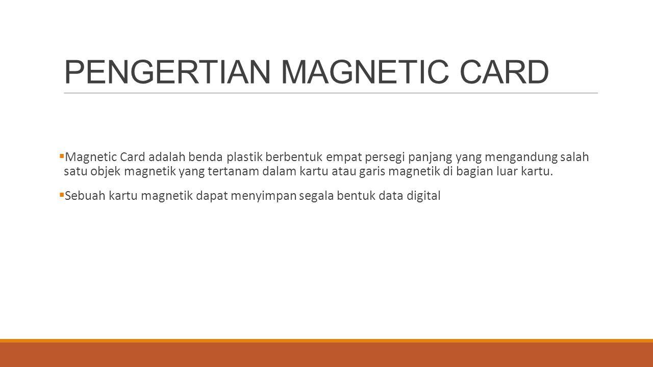 PENGERTIAN MAGNETIC CARD