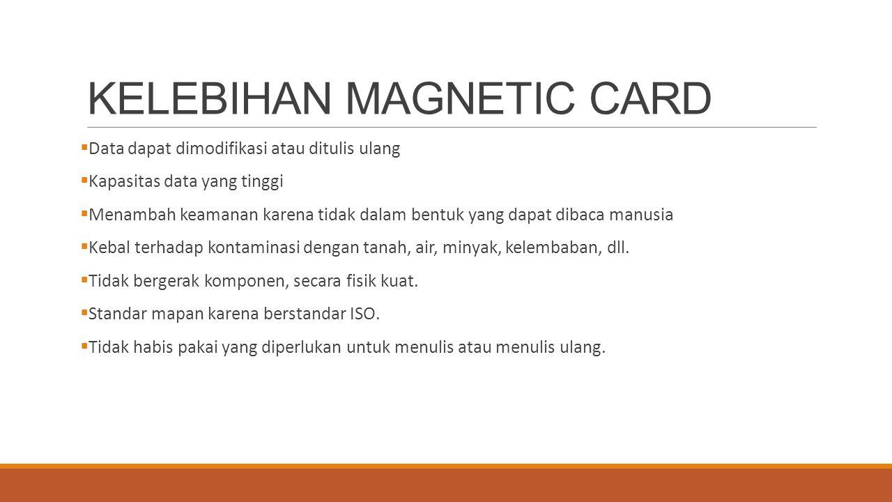 KELEBIHAN MAGNETIC CARD