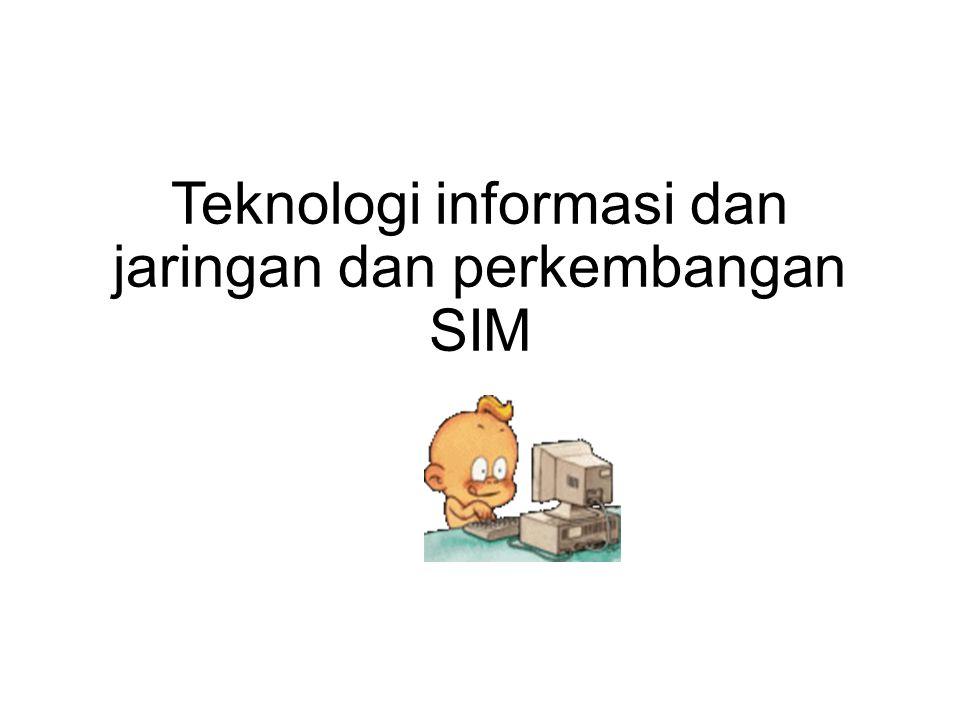 Teknologi informasi dan jaringan dan perkembangan SIM