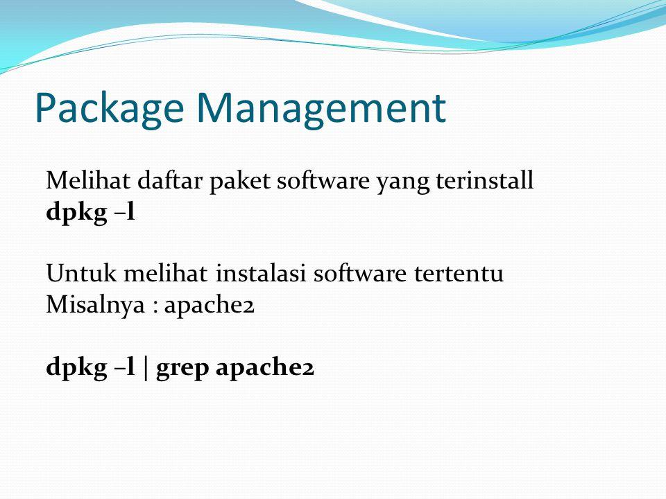 Package Management Melihat daftar paket software yang terinstall
