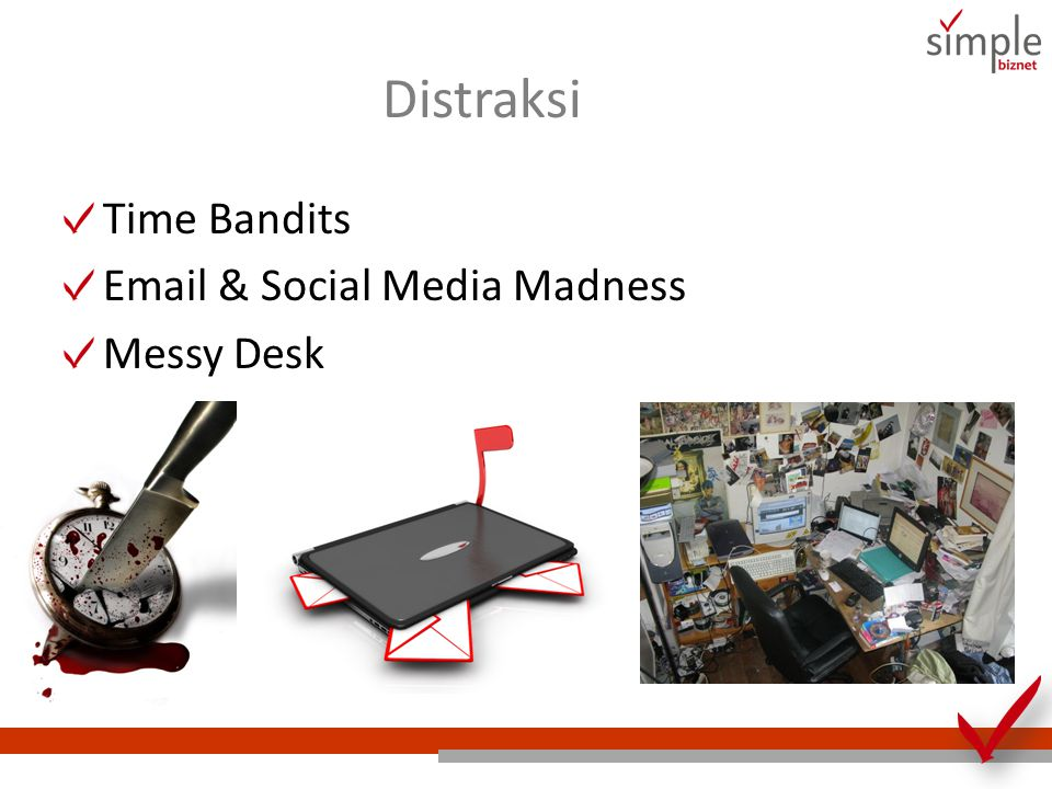 Distraksi Time Bandits Email & Social Media Madness Messy Desk