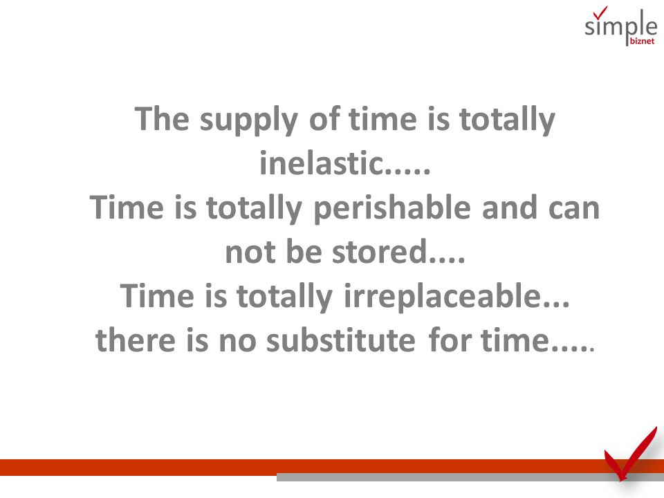 The supply of time is totally inelastic