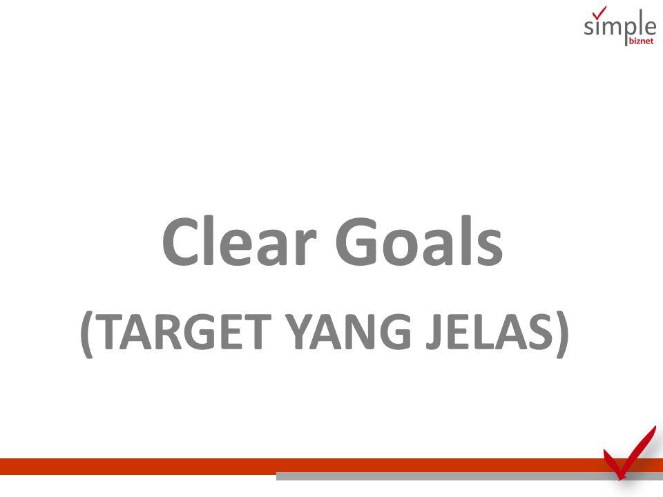 Clear Goals (TARGET YANG JELAS) MEMPUNYAI TARGET YANG JELAS