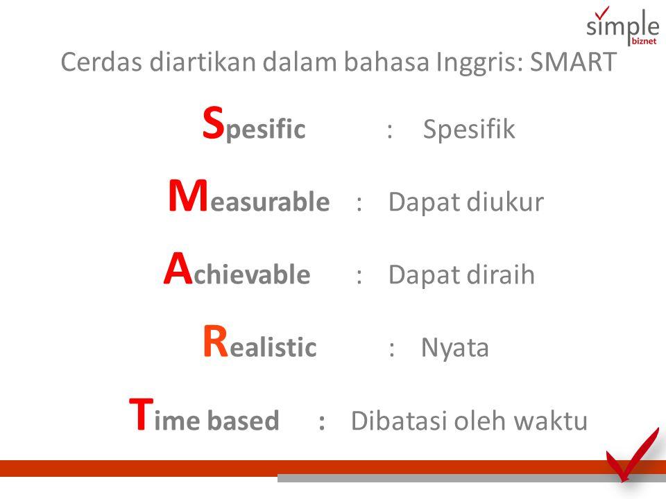 Cerdas diartikan dalam bahasa Inggris: SMART
