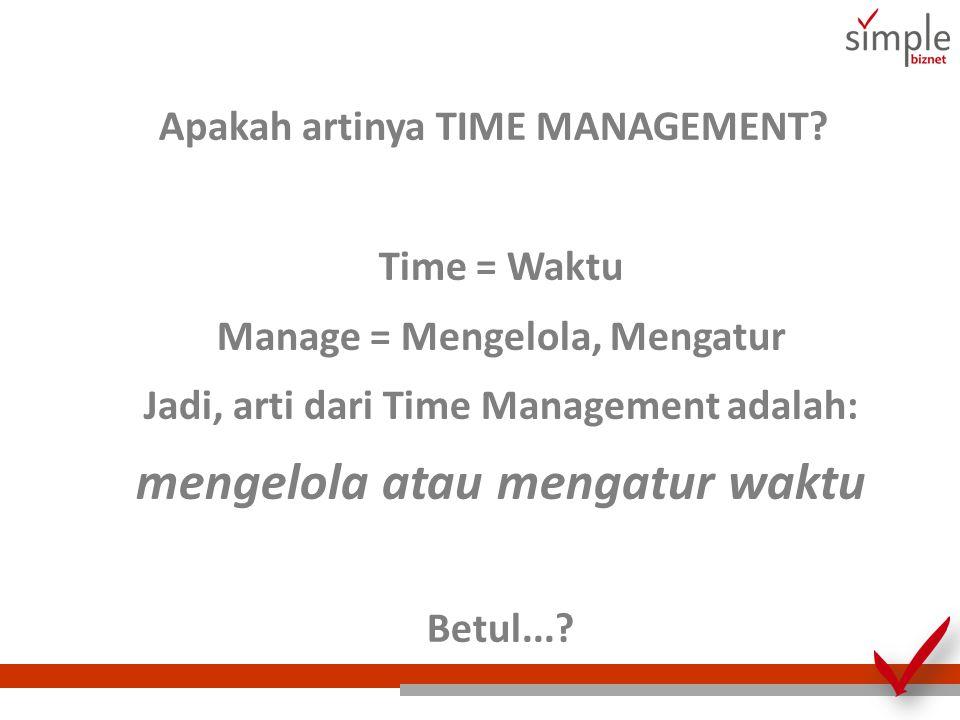mengelola atau mengatur waktu