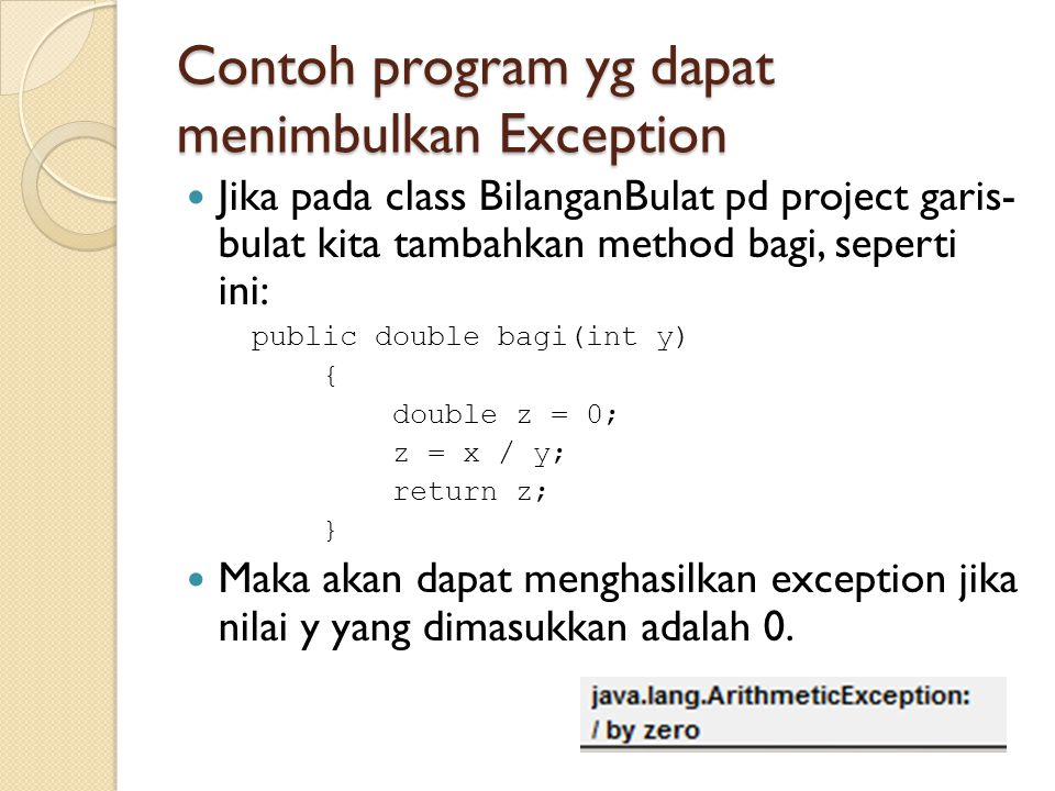 Contoh program yg dapat menimbulkan Exception