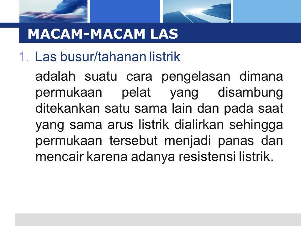 MACAM-MACAM LAS Las busur/tahanan listrik.