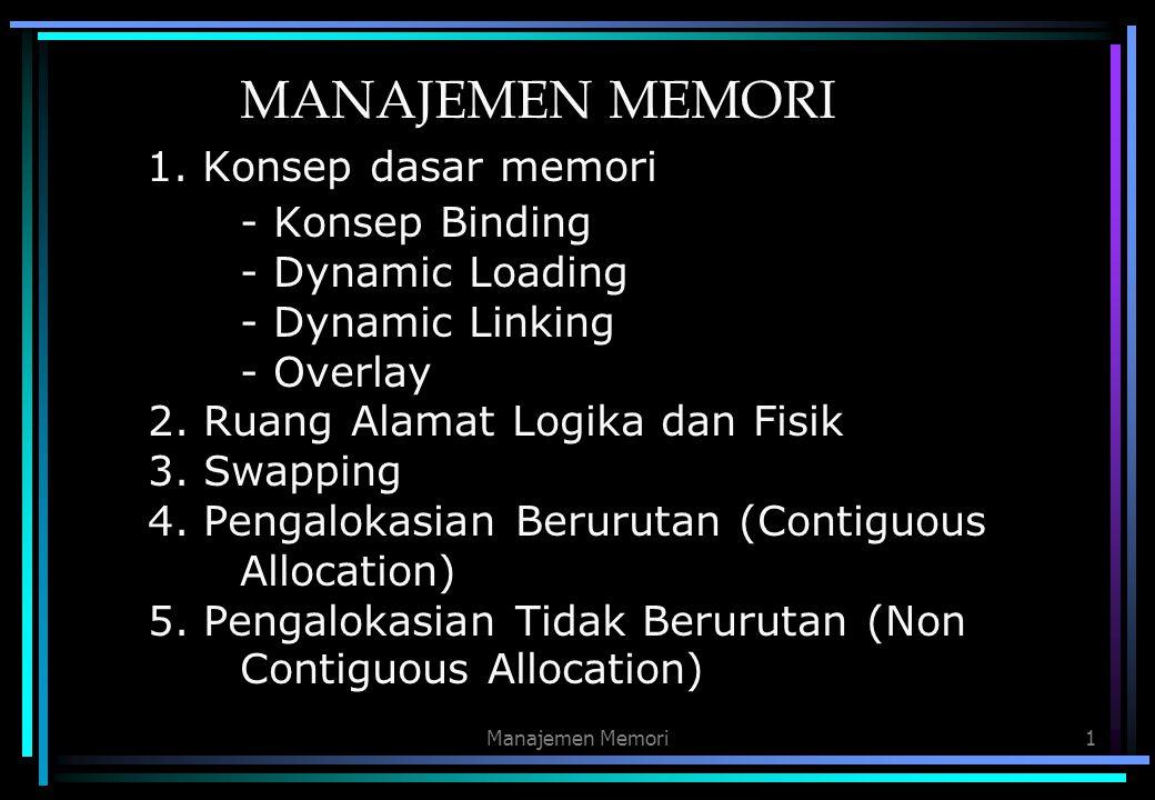 MANAJEMEN MEMORI 1. Konsep dasar memori. - Konsep Binding