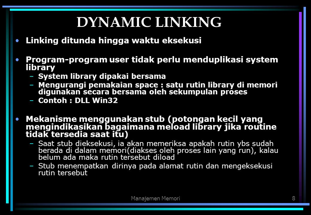 DYNAMIC LINKING Linking ditunda hingga waktu eksekusi