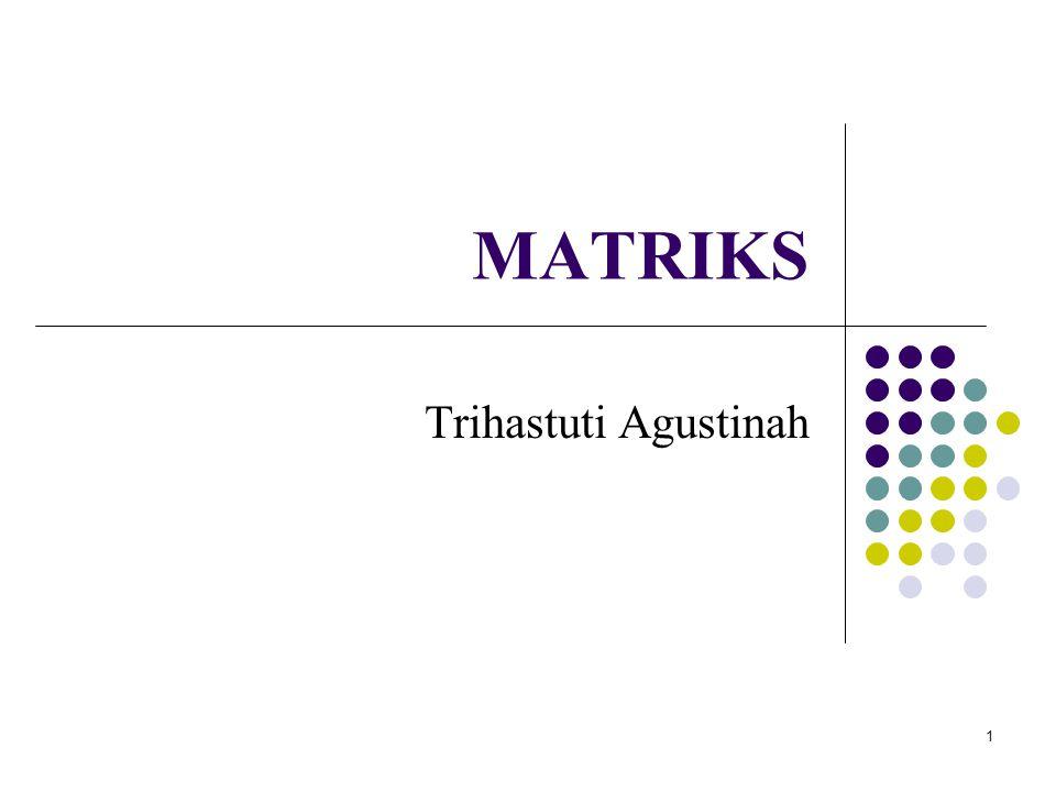 MATRIKS Trihastuti Agustinah