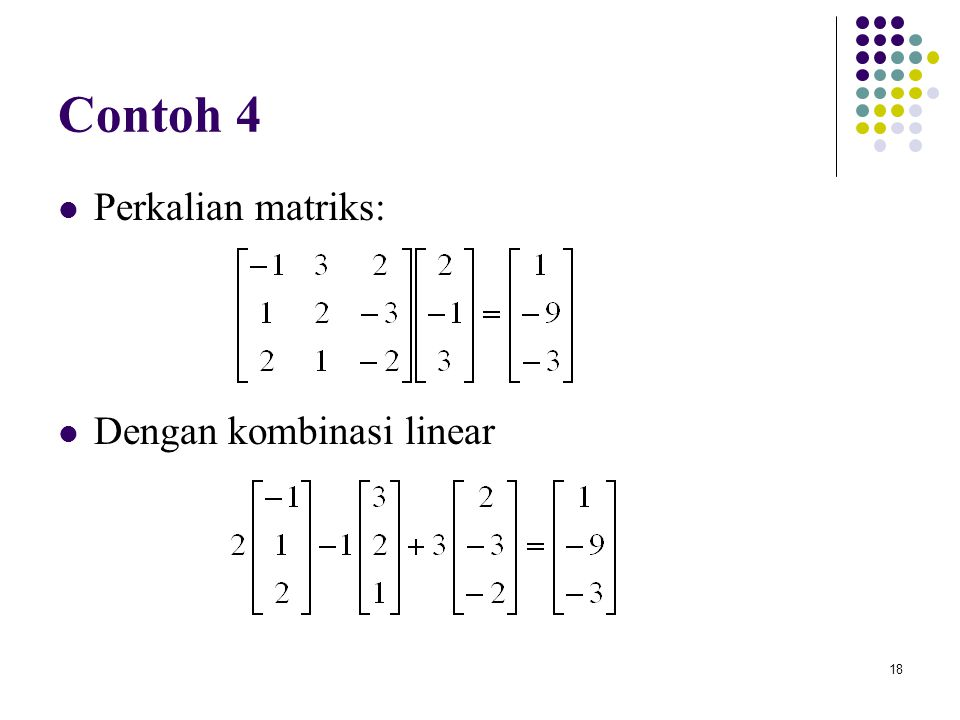 Contoh 4 Perkalian matriks: Dengan kombinasi linear