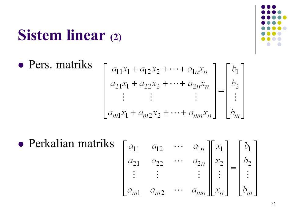 Sistem linear (2) Pers. matriks Perkalian matriks