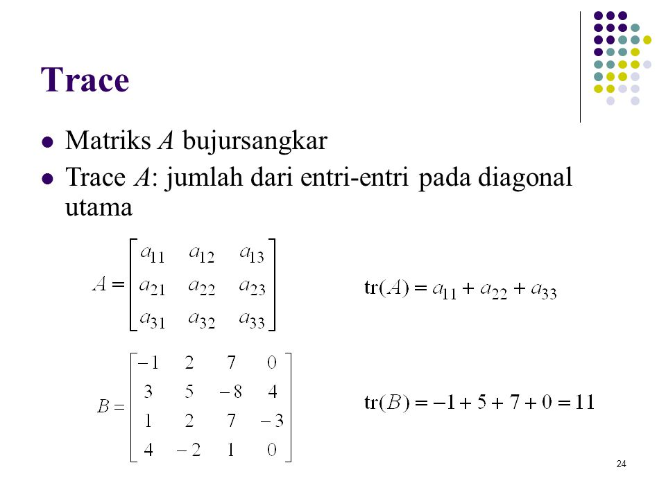 Trace Matriks A bujursangkar