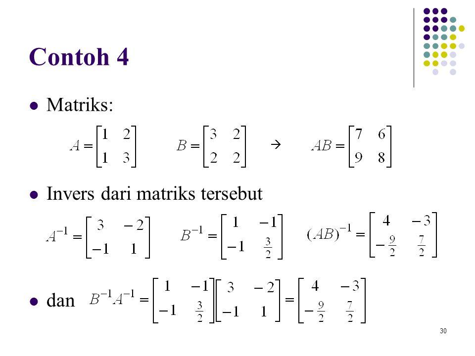Contoh 4 Matriks:  Invers dari matriks tersebut dan