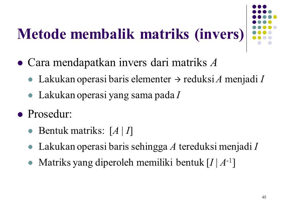 Metode membalik matriks (invers)