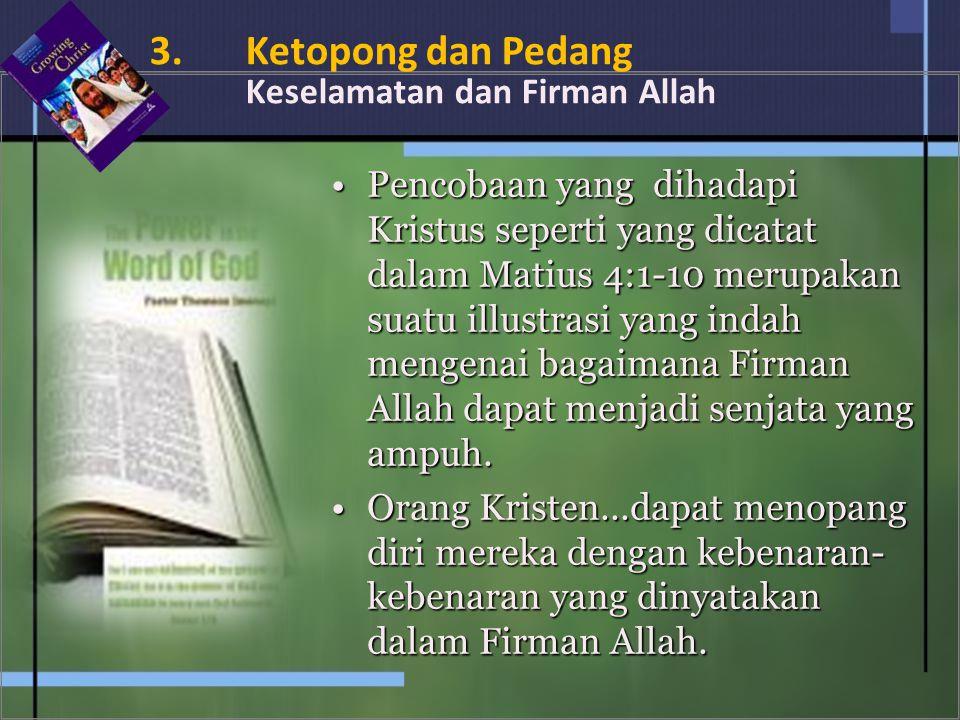 3. Ketopong dan Pedang Keselamatan dan Firman Allah