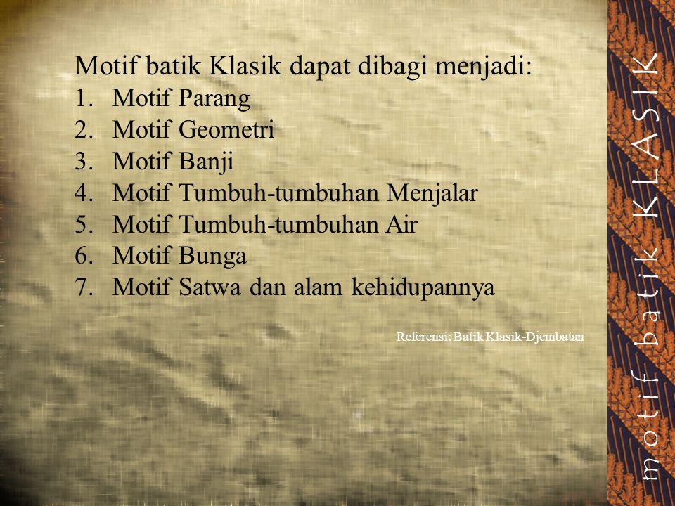 motif batik KLASIK Motif batik Klasik dapat dibagi menjadi: