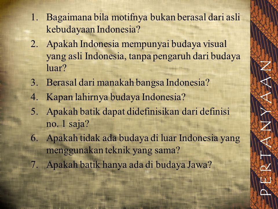 Bagaimana bila motifnya bukan berasal dari asli kebudayaan Indonesia