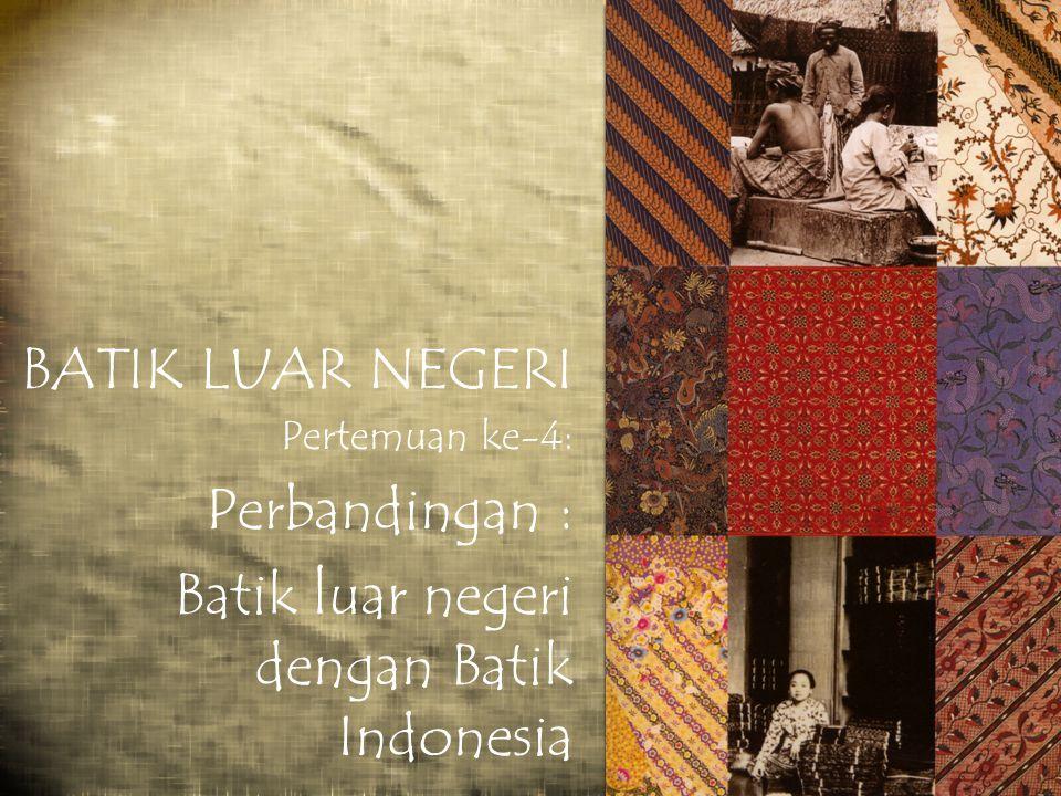 Batik luar negeri dengan Batik Indonesia