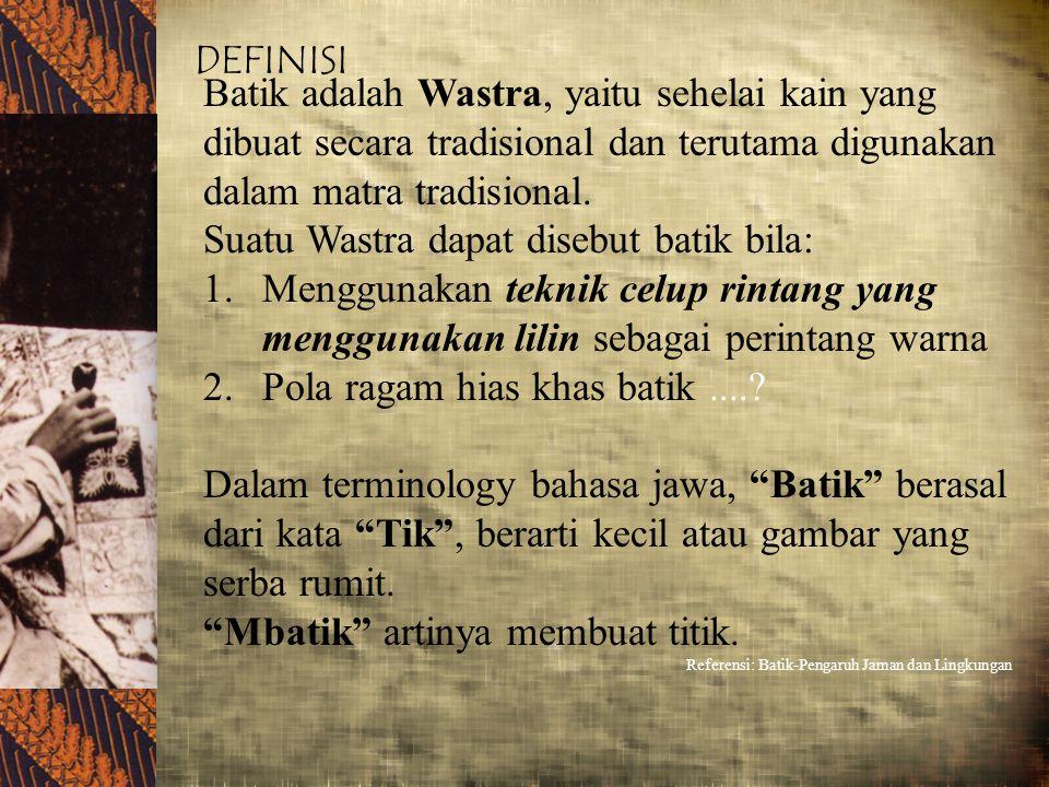 Suatu Wastra dapat disebut batik bila: