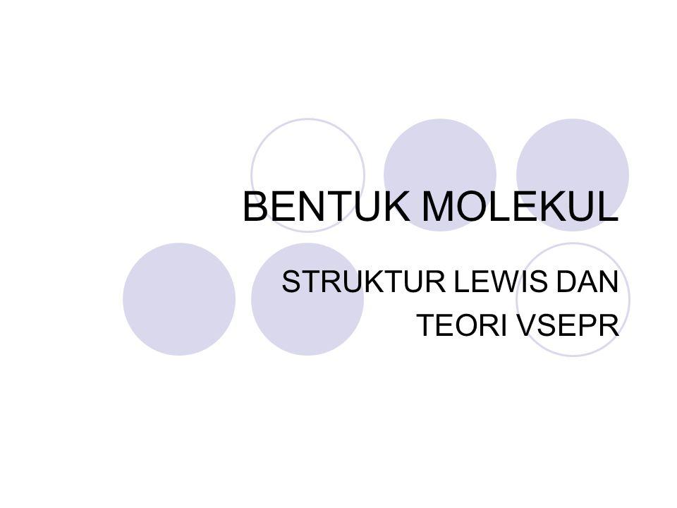 STRUKTUR LEWIS DAN TEORI VSEPR