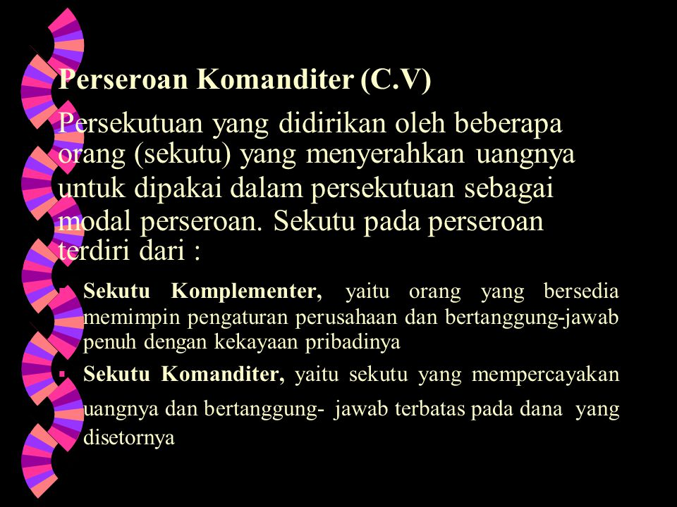 Perseroan Komanditer (C.V) Persekutuan yang didirikan oleh beberapa