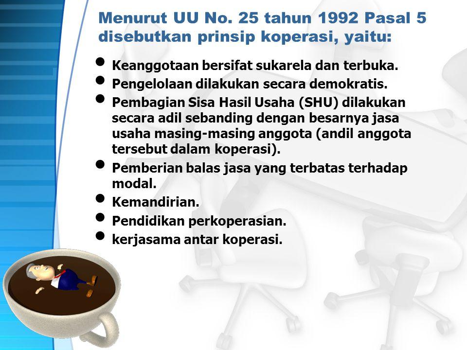 Menurut UU No. 25 tahun 1992 Pasal 5 disebutkan prinsip koperasi, yaitu: