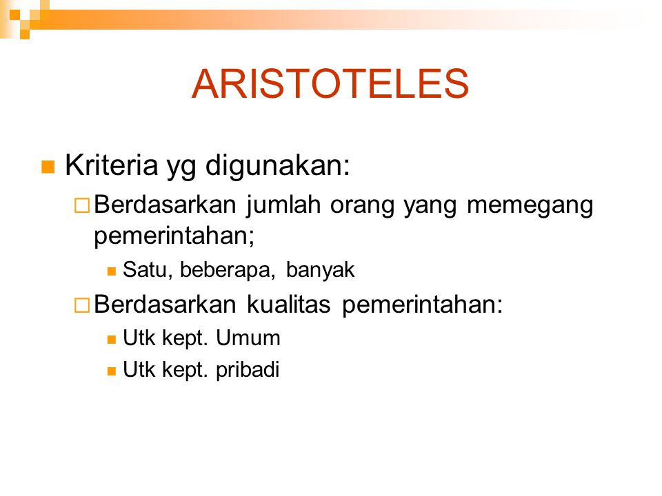 ARISTOTELES Kriteria yg digunakan: