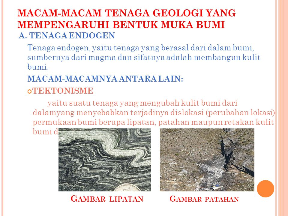 MACAM-MACAM TENAGA GEOLOGI YANG MEMPENGARUHI BENTUK MUKA BUMI