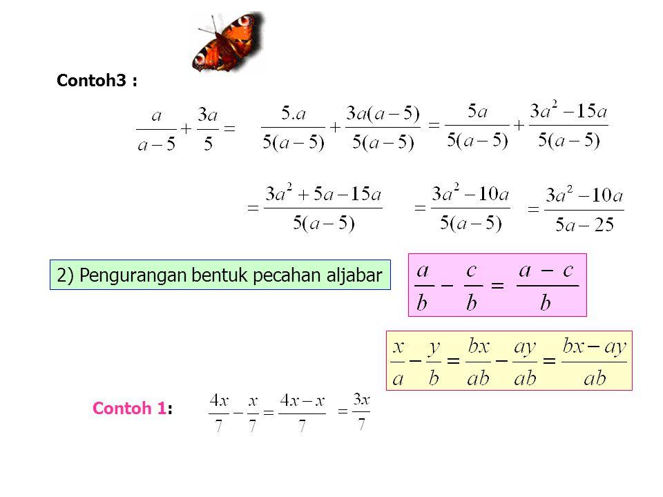 2) Pengurangan bentuk pecahan aljabar