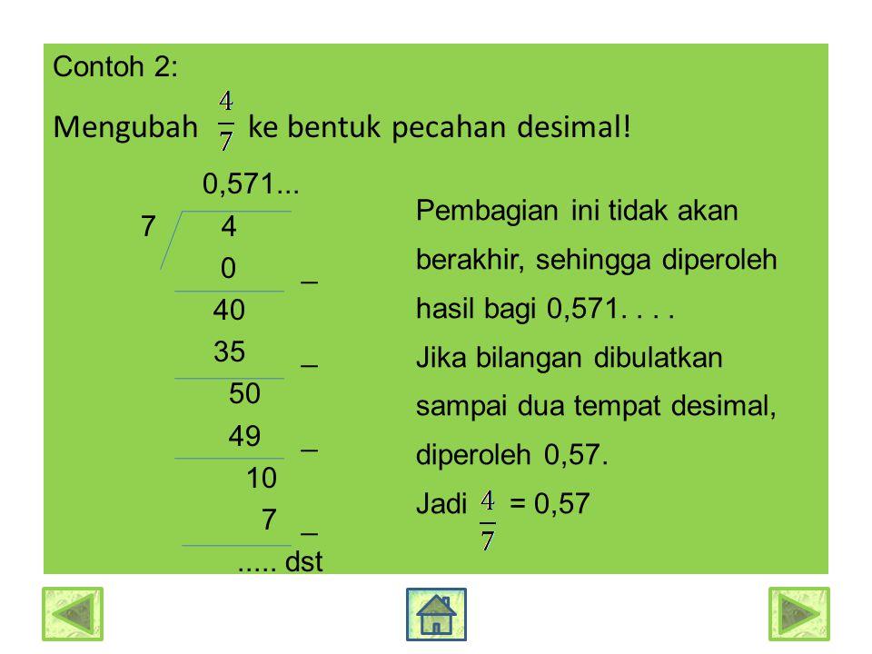 Mengubah ke bentuk pecahan desimal! 0,571...