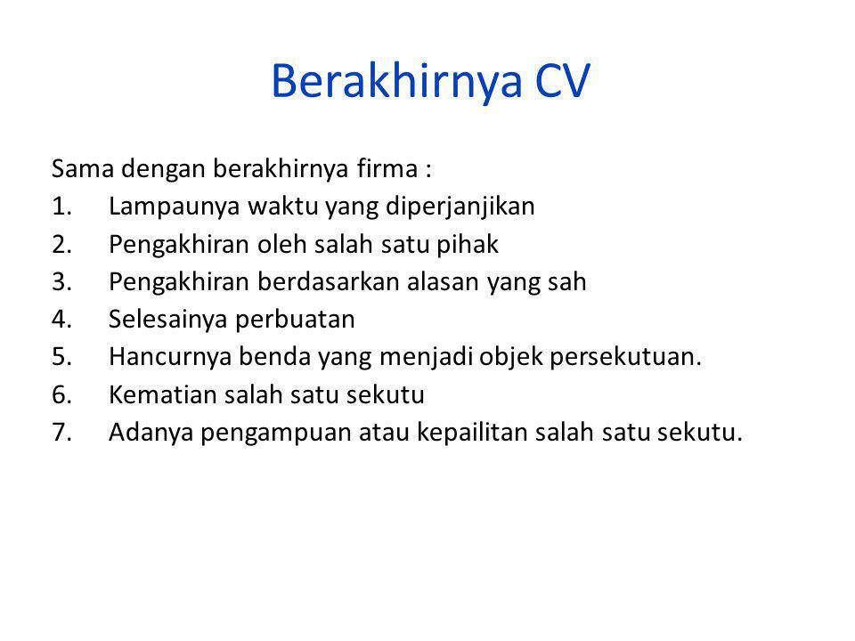 Berakhirnya CV Sama dengan berakhirnya firma :