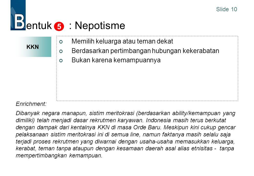 B B B entuk : Nepotisme 5 Memilih keluarga atau teman dekat