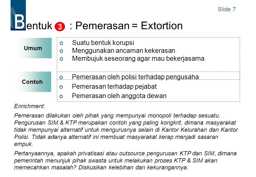entuk : Pemerasan = Extortion