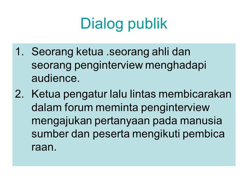 Dialog publik Seorang ketua .seorang ahli dan seorang penginterview menghadapi audience.