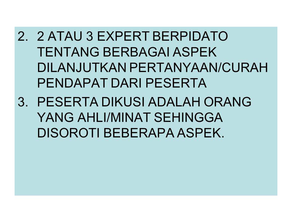 2 ATAU 3 EXPERT BERPIDATO TENTANG BERBAGAI ASPEK DILANJUTKAN PERTANYAAN/CURAH PENDAPAT DARI PESERTA