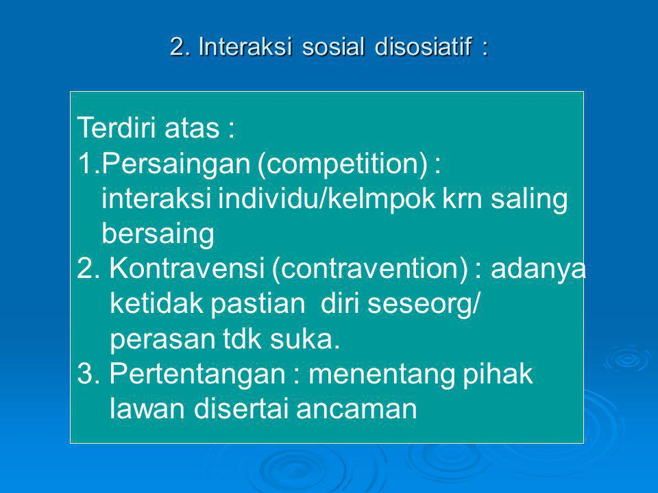 2. Interaksi sosial disosiatif :