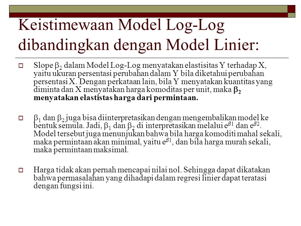 Keistimewaan Model Log-Log dibandingkan dengan Model Linier: