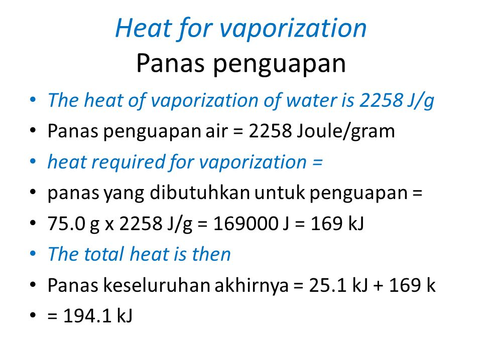 Heat for vaporization Panas penguapan