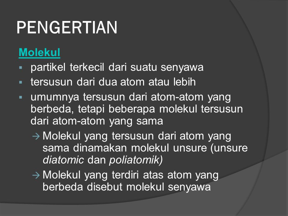PENGERTIAN Molekul partikel terkecil dari suatu senyawa
