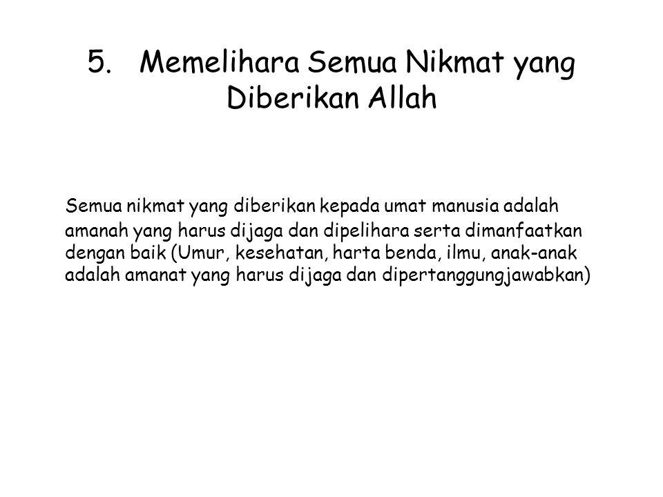 5. Memelihara Semua Nikmat yang Diberikan Allah