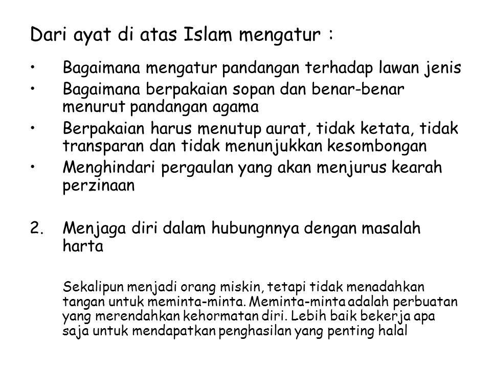 Dari ayat di atas Islam mengatur :
