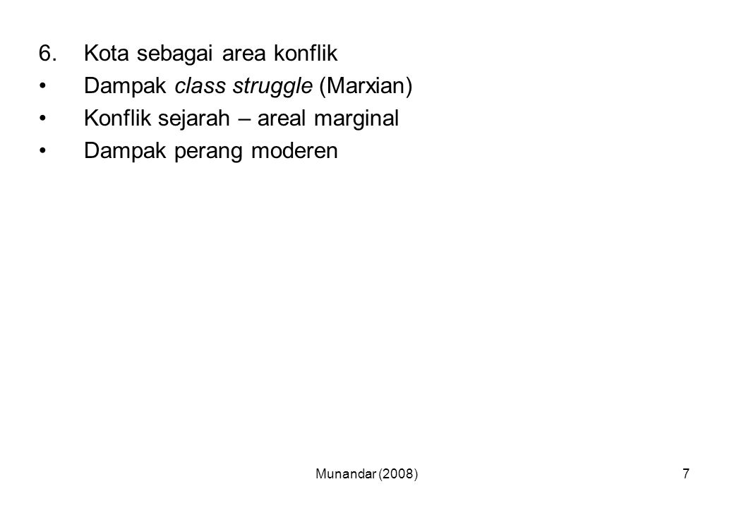 Kota sebagai area konflik Dampak class struggle (Marxian)