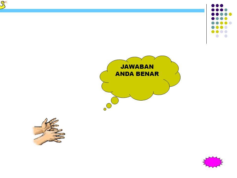 JAWABAN ANDA BENAR