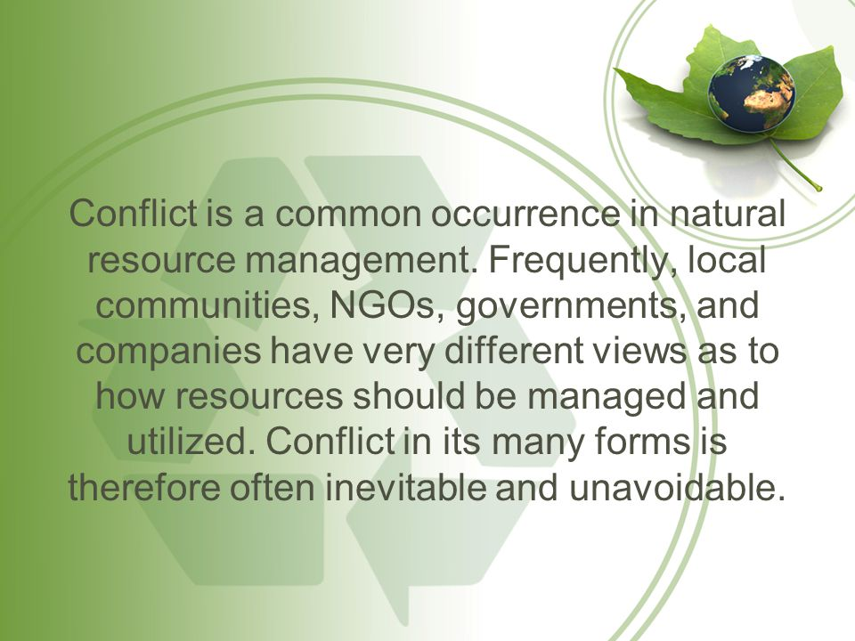 Conflict is a common occurrence in natural resource management