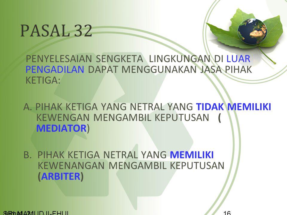 PASAL 32 PENYELESAIAN SENGKETA LINGKUNGAN DI LUAR PENGADILAN DAPAT MENGGUNAKAN JASA PIHAK KETIGA: