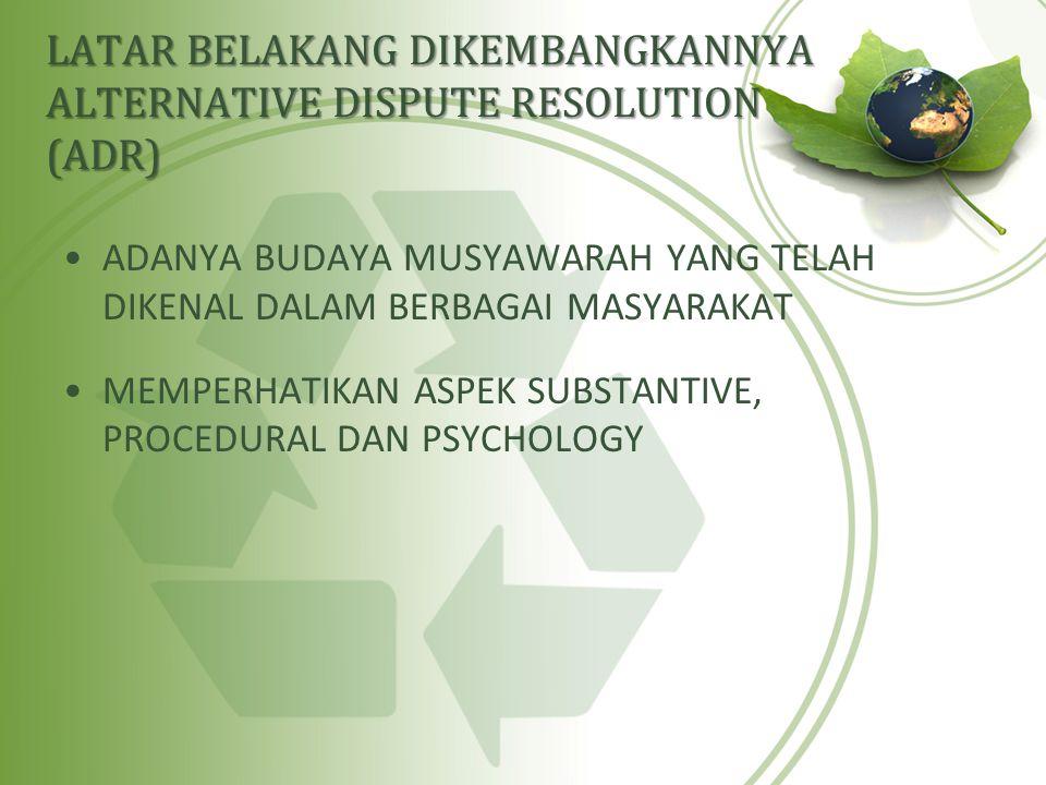 LATAR BELAKANG DIKEMBANGKANNYA ALTERNATIVE DISPUTE RESOLUTION (ADR)