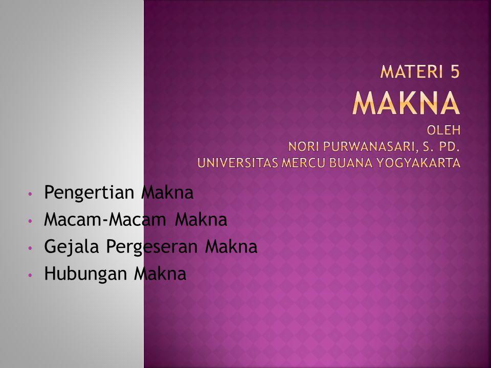Materi 5 Makna oleh Nori Purwanasari, S. Pd