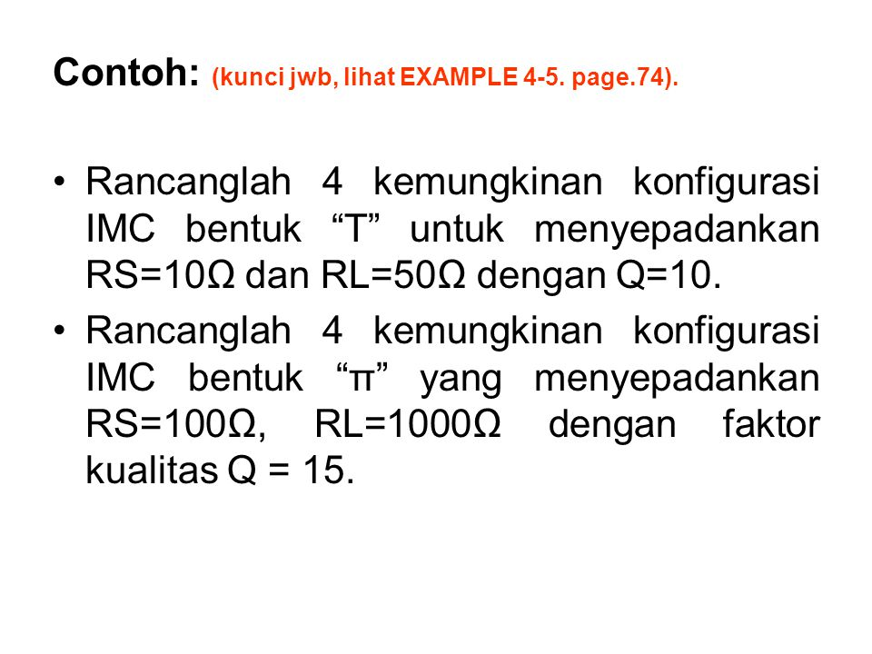 Contoh: (kunci jwb, lihat EXAMPLE 4-5. page.74).